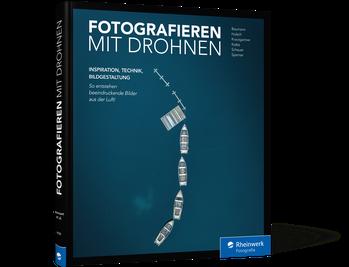 *Fotografieren mit Drohnen* aus dem RHEINWERK Verlag